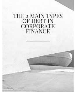 The 2 Main Types of Debt in Corporate Finance - Canadatousd