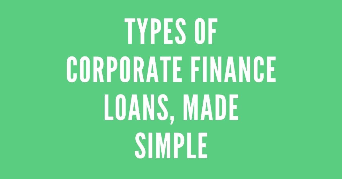 Types of corporate finance loans - Canadatousd