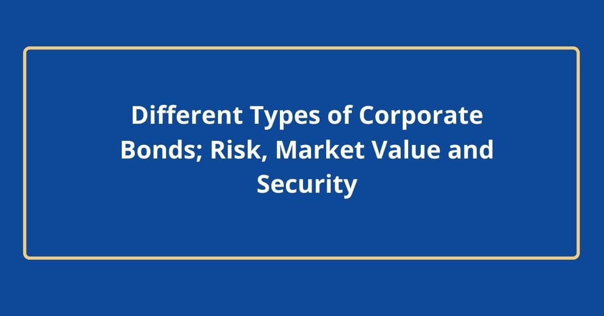 Types of corporate bond - Canadatousd