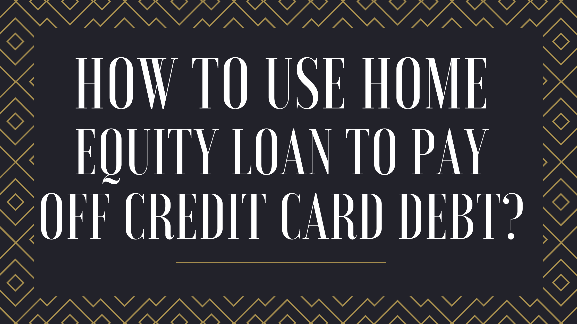 home equity loan to pay off credit card