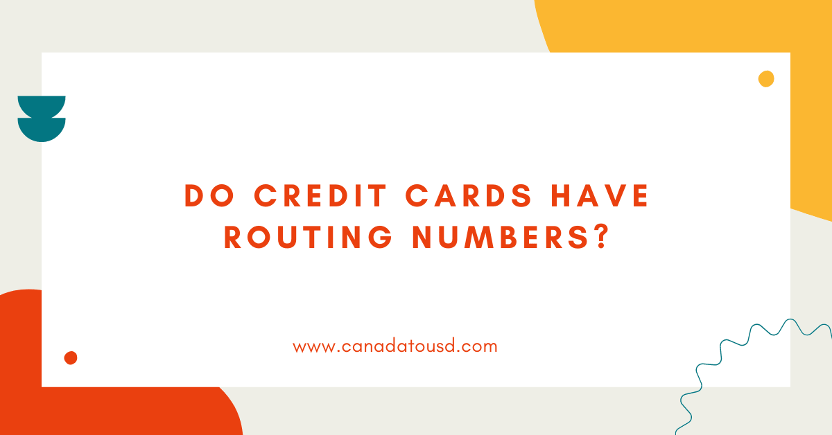 Do Credit Cards have Routing Numbers