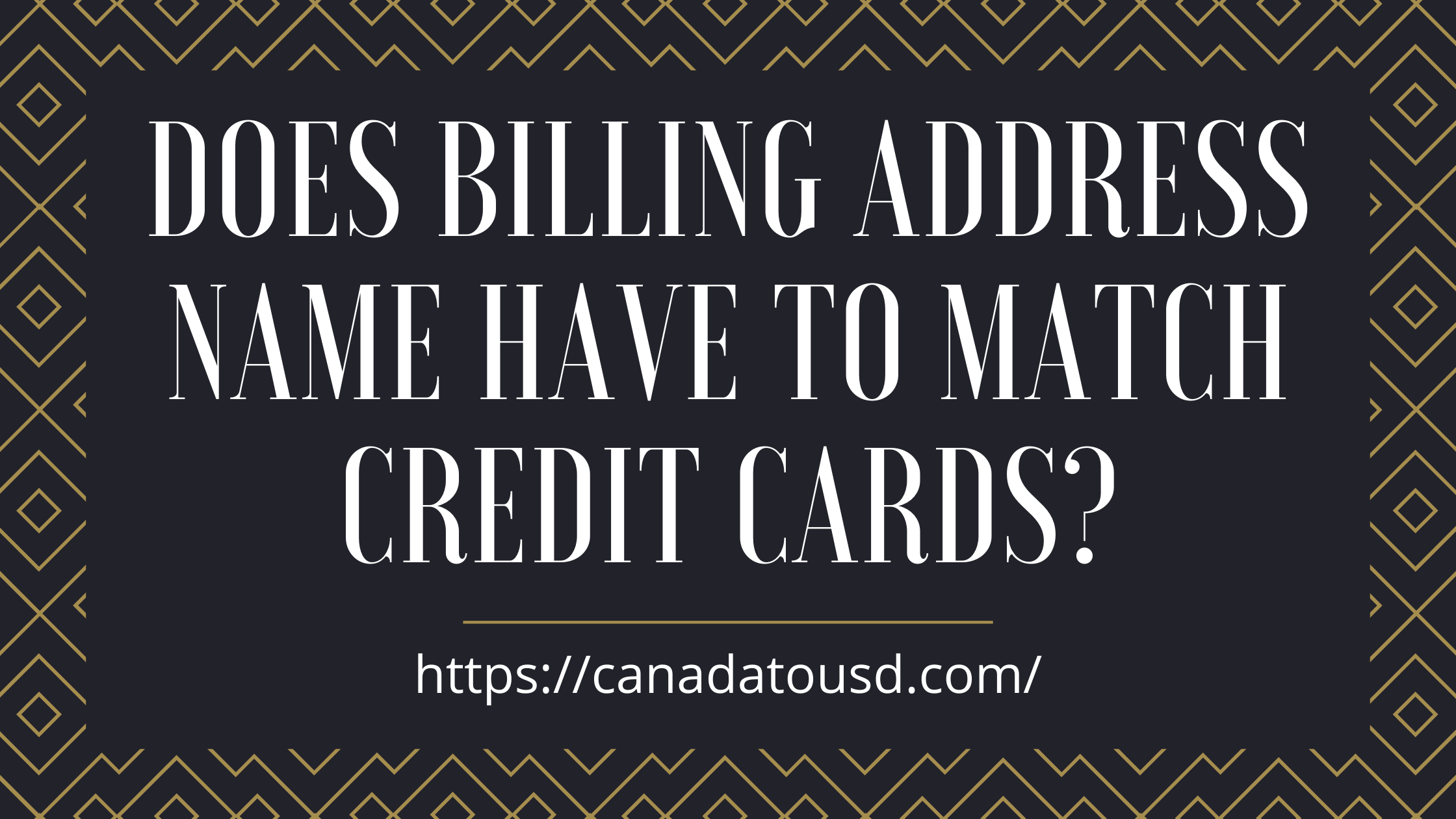 Does Billing Address Name have to Match Credit Cards