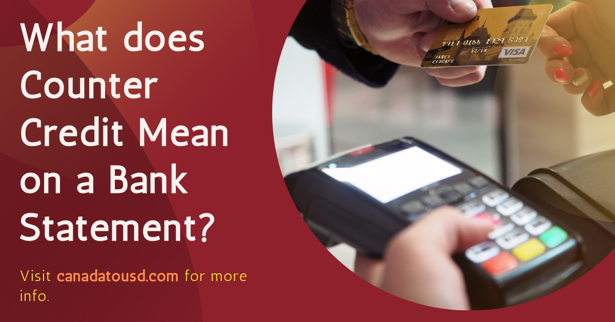 What does Counter Credit Mean on a Bank Statement
