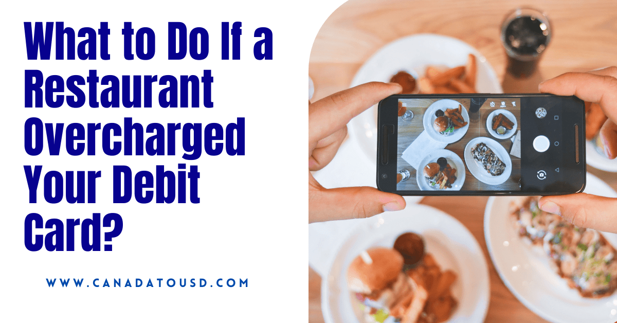 restaurant overcharged my debit card